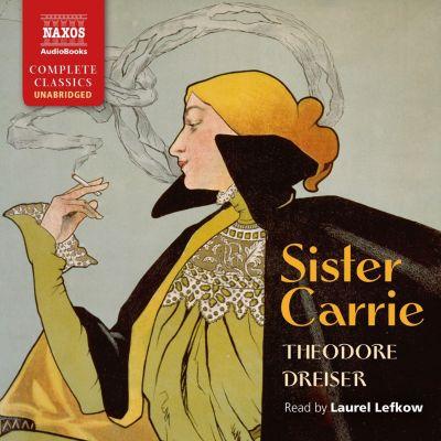 Sister Carrie (Unabridged), Theodore Dreiser