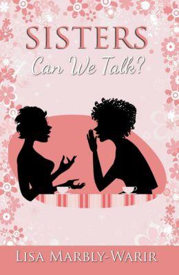 Sisters, Can We Talk?, Lisa Marbly-Warir