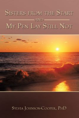 Sisters from the Start and My Pen Lay Still Not, Sylvia Johnson-Cooper