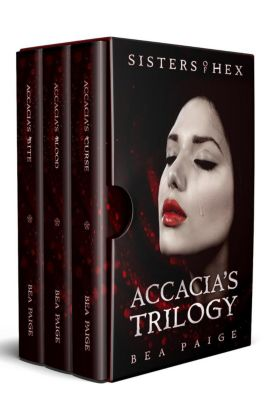 Sisters of Hex Box set: Accacia's Trilogy (Sisters of Hex Box set), Bea Paige