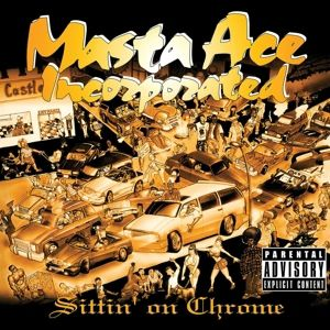 Sittin' On Chrome, Masta Ace Incorporated