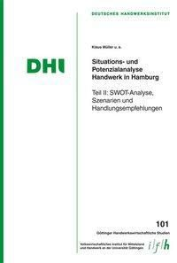 Situations- und Potenzialanalyse Handwerk in Hamburg 2, Klaus Müller, Julia Brüggemann, Till Proeger, Arno Brandt, Marc Danneberg, Carla Jung-König, Meike Stüve