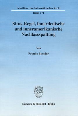 Situs-Regel, innerdeutsche und inneramerikanische Nachlassspaltung, Frauke Bachler