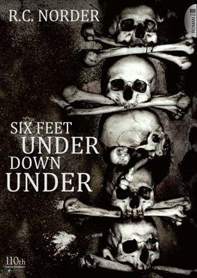 Six Feet Under Down Under, R. C. Norder