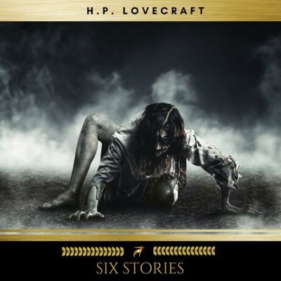 Six H.P. Lovecraft Stories, H.P Lovecraft
