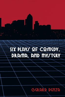 Six Plays of Comedy, Drama, and Mystery, Gerard Denza