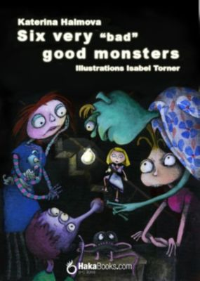 Six very bad good monster, Katerina Halmova