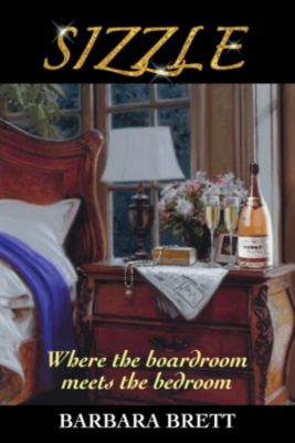 Sizzle: Where the Boardroom Meets the Bedroom, Barbara Brett
