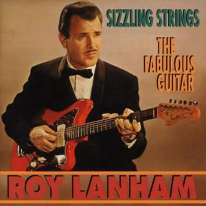 Sizzling Strings/The Fabulou, Roy Lanham