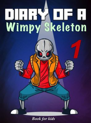 Skeleton's Diary: Book for kids: Diary Of A Wimpy Skeleton 1: Adventures On The Surface (Skeleton's Diary, #1), Jim Kinney