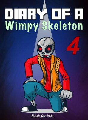 Skeleton's Diary: Book for Kids: Diary of a Wimpy Skeleton 4 (Skeleton's Diary, #4), Jim Kinney