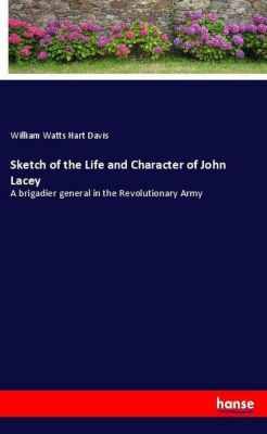 Sketch of the Life and Character of John Lacey, William Watts Hart Davis