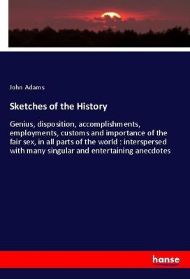 Sketches of the History, John Adams