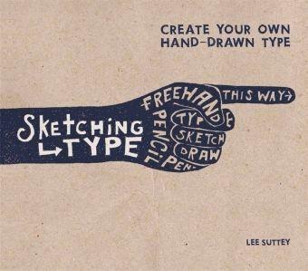 Sketching Type, Lee Suttey