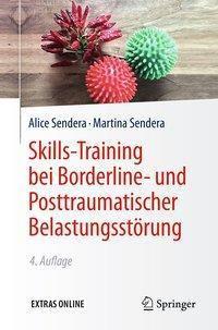 Skills-Training bei Borderline- und Posttraumatischer Belastungsstörung, Alice Sendera, Martina Sendera