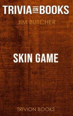 Skin Game by Jim Butcher (Trivia-On-Books), Trivion Books