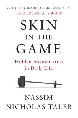 Skin in the Game, Nassim Nicholas Taleb