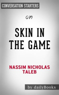 Skin in the Game: by Nassim Taleb | Conversation Starters, dailyBooks