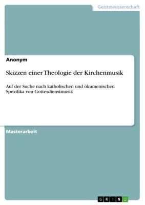 Skizzen einer Theologie der Kirchenmusik