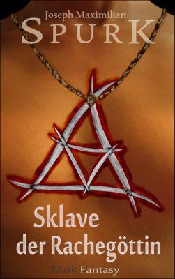 Sklave der Rachegöttin, Joseph Maximilian Spurk