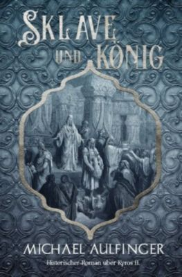 Sklave und König - Michael Aulfinger pdf epub