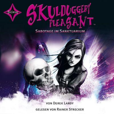 Skulduggery Pleasant Band 4: Sabotage im Sanktuarium (6 Audio-CDs), Derek Landy