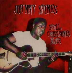 Skull & Crossbones Blues, Johnny Shines