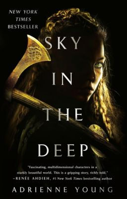 Sky in the Deep, Adrienne Young
