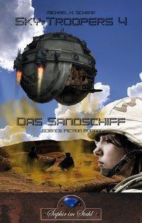 Sky-Troopers - Das Sandschiff - Michael Schenk |