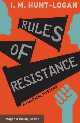 Skyline Ridge Press: Rules of Resistance, I. M. Hunt-Logan