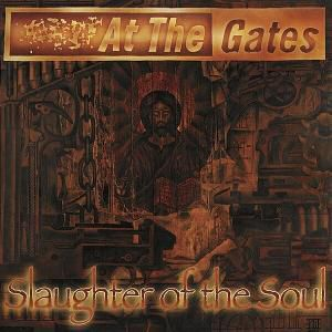 Slaughter Of The Soul, At The Gates