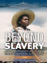 Slavery and Slave Resistance: Beyond Slavery, Ann Byers