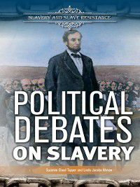Slavery and Slave Resistance: Political Debates on Slavery, Linda Jacobs, Suzanne Cloud-Tapper
