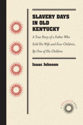 Slavery Days in Old Kentucky, Isaac Johnson