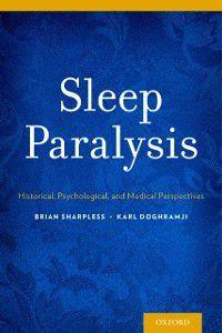 Sleep Paralysis: Historical, Psychological, and Medical Perspectives, Karl Doghramji, Brian Sharpless