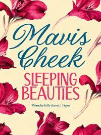 Sleeping Beauties, Mavis Cheek