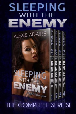 Sleeping With the Enemy: Sleeping With the Enemy, The Complete Series, Alexis Adaire