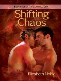Sleepless City: Shifting Chaos, Elizabeth Noble
