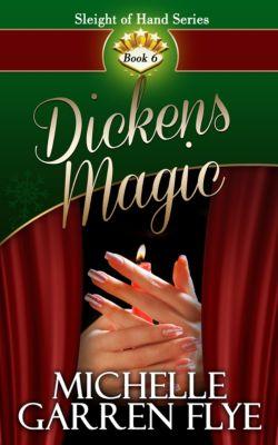 Sleight of Hand: Dickens Magic, Michelle Garren Flye
