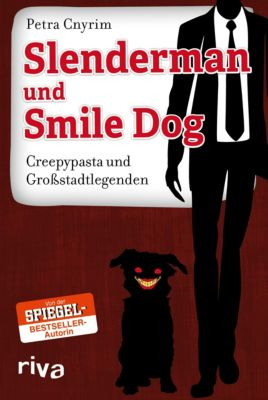 Slenderman und Smile Dog - Petra Cnyrim pdf epub