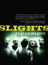 Slights, Kaaron Warren