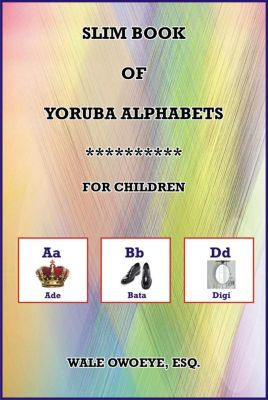 Slim Book Of Yoruba Alphabets, Wale Owoeye