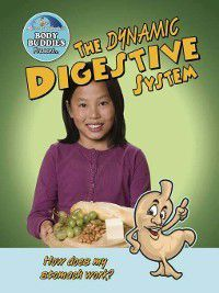 Slim Goodbody's Body Buddies: The Dynamic Digestive System, John Burstein