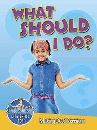 Slim Goodbody's Life Skills 101: What Should I Do?, John Burstein