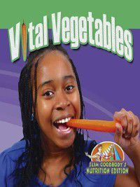 Slim Goodbody's Nutrition Edition: Vital Vegetables, John Burstein
