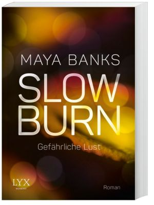 Slow Burn - Gefährliche Lust - Maya Banks pdf epub