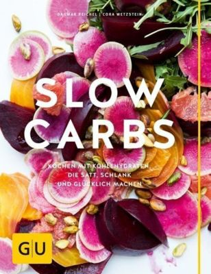 Slow Carbs, Dagmar Reichel, Cora Wetzstein