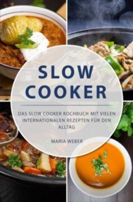 Slow Cooker, Maria Weber