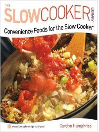 Slow Cooker Library: Convenience Foods for the Slow Cooker, Carolyn Humphries
