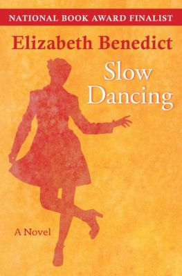 Slow Dancing, Elizabeth Benedict